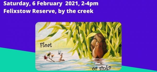 'Float or Sink' - Free Book Launch Party. Saturday, 6 February 2021, 2-4pm, Felixstow Reserve, by the creek